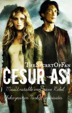 Cesur Asi (Bellarke Fan Fiction) by TheSecretOfFan