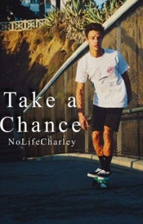 Take a Chance by NoLifeCharley