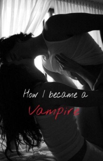 How I became a vampire