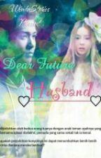 Dear Future Husband by PurpleBeeBae