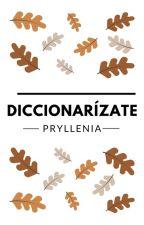 Diccionarízate by Pryllenia