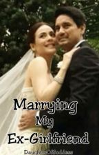 Marrying My Ex-Girlfriend (CharDawn) by DaughterOfGoddess