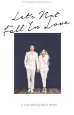 Let's Not Fall In Love by black-lemon