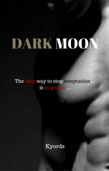 Dark Moon [Complete]