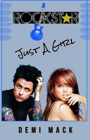 Just A Girl (The Rock Star Series 1) (Green Day) by demimack
