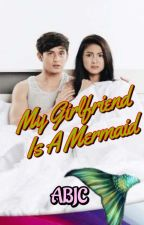 MY GIRLFRIEND IS A MERMAID (for revising and on hold) by reikyo