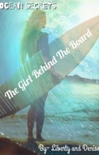 Ocean Secrets: The Girl Behind The Board (ON HOLD) by brunette_twins