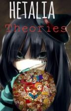 Hetalia Theories by RandomUsername666