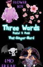 Three Words (Pastel X Punk) by That-Ginger-Nerd
