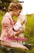 A Princesa Perdida (part.2) by thamilystrindade