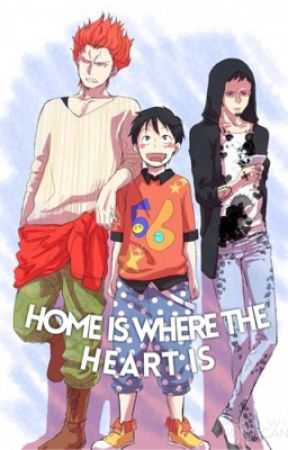One Piece x Reader : Law, Kid, & Luffy: Home Is Where Your Heart Is by Queen_of_the_Pirates