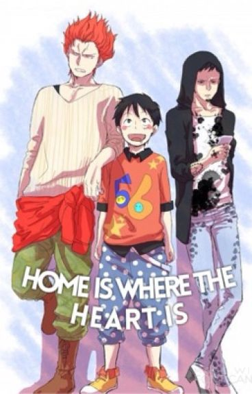 One Piece x Reader : Law, Kid, & Luffy: Home Is Where Your Heart Is