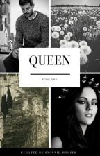 Queen||(book one) by 8Minnie_Mouse8