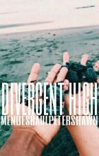 Divergent High by mendesraulpetershawn