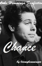 Chance || Luke Hemmings by luvmyhemmingsx