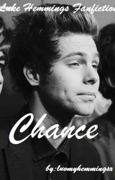 Chance || Luke Hemmings