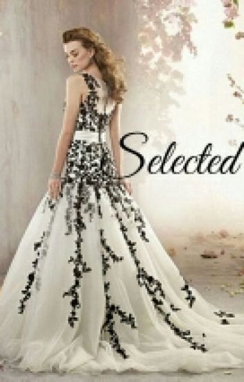 Selected ( Another Selection Fanfic)