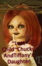 ~Lost Child~ChuckyAndTiffany's Daughter by RainbowDashChipette