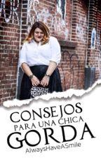 Consejos para una chica gorda by AlwaysHaveASmile
