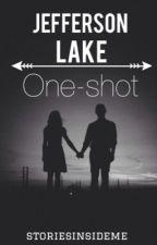 Jefferson Lake: One Shot by storiesinsideme