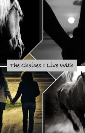 The Choices I Live With by Crazy_Bout_Country