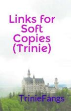 Links for Soft Copies (Trinie) by TrinieFangs