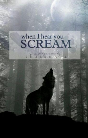 When I hear you scream (pausiert)