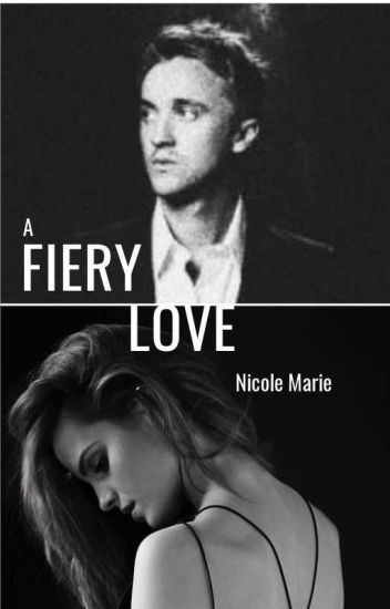 A Fiery Love ~ Dramione (Sequel to Stay By My Side)
