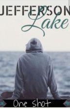 Jefferson Lake one-shot by heretoreadyep