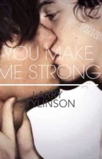 You make me strong || Larry Stylinson by emiliistyls