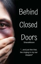 Behind Closed Doors(Abuse) by ShavaMoore