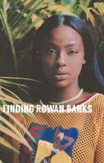 Finding Rowan Banks (BWWM)