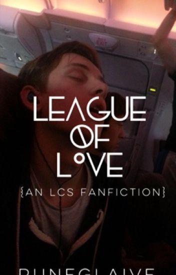 League of Love {An LCS Fanfiction}
