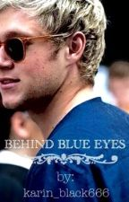 Behind blue eyes [Niall Horan fan fiction] by karin_black666