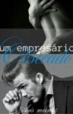 UM EMPRESÁRIO OBCECADO by ariSMuniz