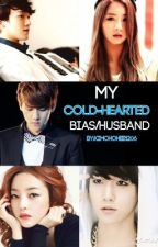 My cold hearted bias/husband by kimchohee1206