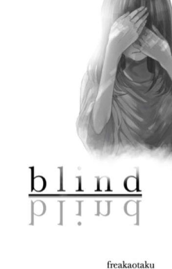 Blind [Naruto Fanfiction] [Book 1: The Blind Ninja]