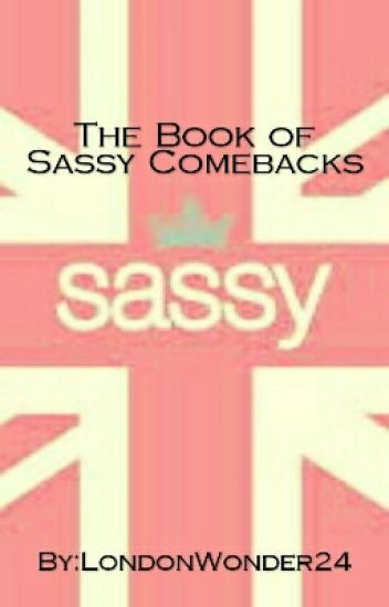 The Book of Sassy Comebacks & Funny Insults
