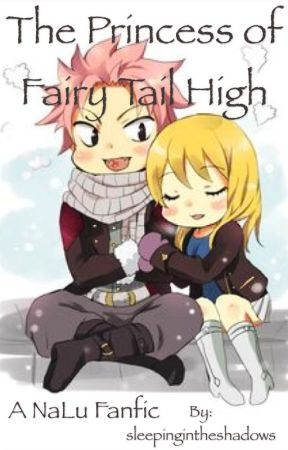 The Princess of Fairy Tail High by sleepingintheshadows
