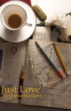 Just Love by blessthisstory
