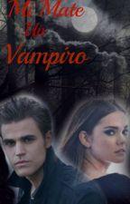 Mi mate un vampiro/Corrigiendo-Editando by agustinaluz
