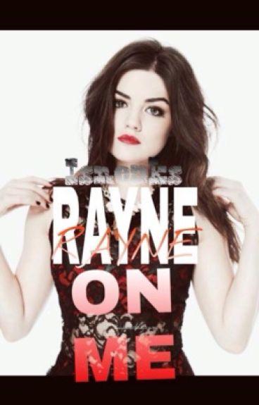 Rayne On Me