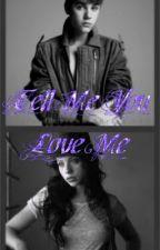 Tell me you love Me (Justin Bieber story) by KatLovesU