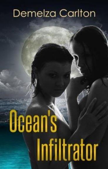 Ocean's Infiltrator (Book 2 of the Ocean's Gift series) by DemelzaCarlton