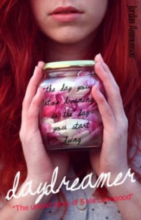 DayDreamer (The Untold Story of Sola Lovegood) by CurlyFry_xoxo