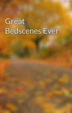 Great Bedscenes Ever by Lustyauthor