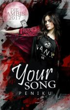 Your Song [ Buch 1 ] by peniku