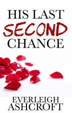 His Last Second Chance by SaraHunterBooks