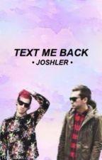 text me back >> joshler  by folie_adork