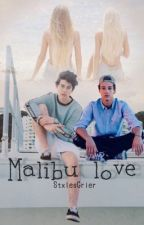 Malibu Love|| A Nash Grier and Cameron Dallas Fanfiction by StxlesGrier